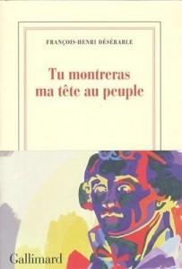 Francois-Henri Deserable - Tu montreras ma tete au peuple